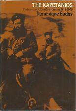 The Kapetanios: Partisans and Civil War in Greece, 1943-1949 by Dominique Eudes