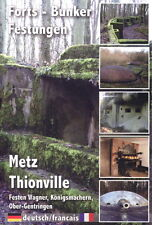 Metz Thionville - Festen Wagner, Königsmachern, Ober-Gentringen - DVD-Doku