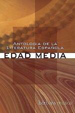 Antologia de la Literatura Espanola : Edad Media by BDagger;rbara Mujica...