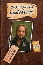 Sleepy Hollow: The Secret Journal of Ichabod Crane,Alex Irvine,New Book mon00001