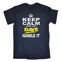 Keep Calm And Let Dave Handle It MENS T-SHIRT tee birthday david davey funny