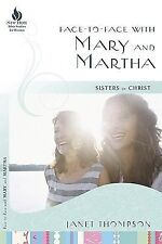 Face-to-Face with Mary and Martha: Sisters in Christ (New Hope Bible Studies fo