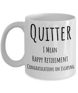 Quitter Mug - Retirement Gift - Happy Retirement Mug - Mug for Men Size 11oz