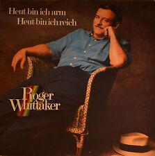 """ROGER WHITTAKER - HEUT BIN ICH ARM HEUT BIN ICH REICH  12"""" LP (T283)"""