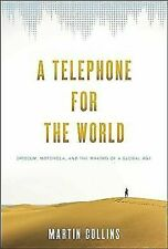 A Telephone for the World: Iridium, Motorola, and the Making of a Global Age, Co
