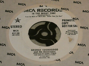 GEORGE THOROGOOD AND THE DESTOYERS IN THE NIGHT TIME US 1979 MCA PROMO 7 INCH