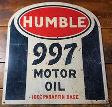 HUMBLE 997 MOTOR OIL 100% PARAFFIN BASE HEAVY GAUGE METAL ADVERTISING SIGN
