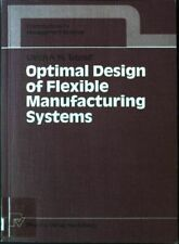 Optimal Design of Flexible Manufacturing Systems Contributions to Management Sci
