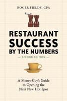 Restaurant Success by the Numbers : A Money-Guy's Guide to Opening the Next N...