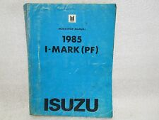 1985 ISUZU I-MARK (PF) WORKSHOP MANUAL 2-90999-101-5