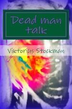 Dead Man Talk : A Testament by Viktorius Stockman (2014, Paperback, Large Type)