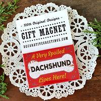 "DECO MAGNET 2""x3"" Spoiled DACHSHUND Fridge dog breeds doxie weiner dogs gift USA"