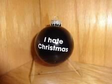 I Hate Christmas Black Tree Ornament Glass Ball Decoration