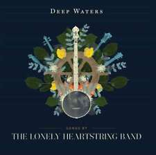 Lonely Heartstring Band The - Deep Waters NEW CD