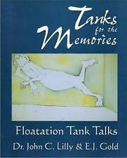 Tanks for the Memories: Floatation Tank Talks by E. J. Gold, John Cunningham...