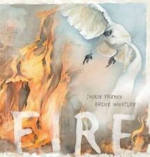 FIRE by Jackie French Children's Reading Picture Story Book New 2016