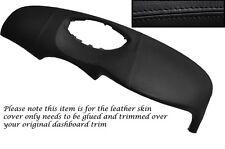 BLACK STITCHING FITS RENAULT LAGUNA 2 Mk2 TOP DASH DASHBOARD LEATHER SKIN COVER