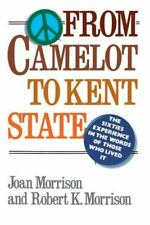 From Camelot to Kent State: The Sixties Experience in the Words of Those Who