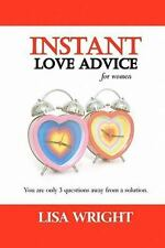 Instant Love Advice : For Women by Lisa Wright (2010, Paperback)