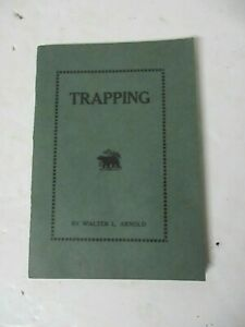 RARE VTG 1921 Trapping Book Walter L Arnold book booklet 51pp w/ads  NICE!