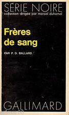 Frères de sang // P.D. BALLARD // Série Noire // 1ère Edition // Policier