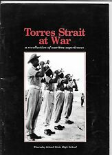 WWII, Torres Strait at War, Thursday Island, Wartime recollections