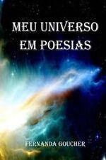 Meu Universo Em Poesias : Poesias by Fernanda Goucher (2013, Paperback)