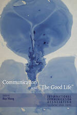 "Communication And ""the Good Life""  9781433128561"