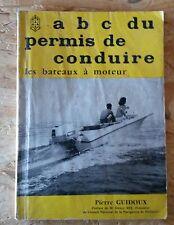 ABC DU PERMIS DE CONDUIRE les bateaux à moteur - Pierre Guidoux 1966