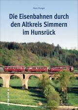 Eisenbahnen durch den alten Kreis Simmern Strecken Fahrzeuge Bahnhöfe Buch Fotos