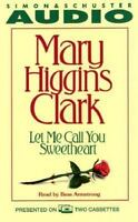 Let Me Call You Sweetheart by Mary Higgins Clark (1995, Abridged, Audio...