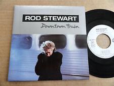 "DISQUE 45T DE ROD STEWART   "" DOWNTOWN TRAIN """