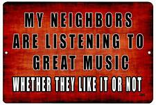Funny Metal Sign Wall Man Cave Bar My Neighbors are Listening to Great Music