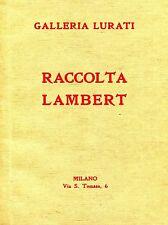CATALOGO VENDITA ALL'ASTA DELLA RACCOLTA A. LAMBERT FEBBRAIO-MARZO 1930