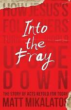 NEW Into the Fray: How Jesus's Followers Turn the World Upside Down
