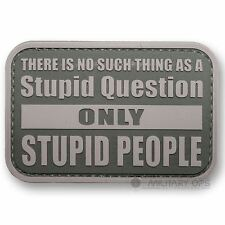 VINYL MORALE PATCH VELCRO PANEL RUBBER 'STUPID PEOPLE STUPID QUESTIONS' GREEN