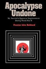 Apocalypse Undone: My Survival of Japanese Imprisonment During World War II (Pap