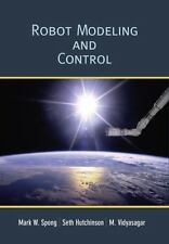 Robot Modeling and Control by M. Vidyasagar, Mark W. Spong and Seth...