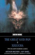 The Great God Pan: & Xelucha by Machen, Arthur, Shiel, M.P.