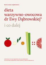 DIETA WARZYWNO-OWOCOWA dr Ewy Dąbrowskiej i co dalej  Beata Dabrowska NOWOSC