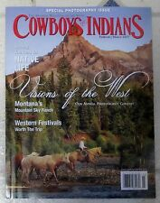COWBOYS & INDIANS Feb March 2017 VISIONS OF THE WEST Special PHOTOGRAPHY Issue
