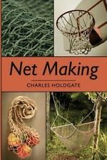 Net Making by Charles Holdgate (Paperback / softback, 2013)