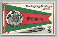 Thanksgiving Greetings WELLSTON Michigan—Antique Pennant PC Manistee County~1911