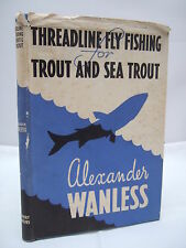 Thread Line Fly-Fishing for Trout and Sea Trout - A Wanless HB DJ