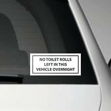 NO TOILET ROLLS LEFT IN THIS VEHICLE OVERNIGHT - VINYL CAR ADHESIVE DECAL