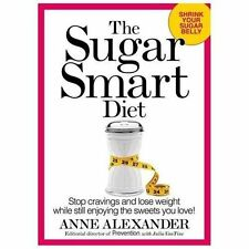 The Sugar Smart Diet: Stop Cravings and Lose Weight While Still Enjoying the Swe