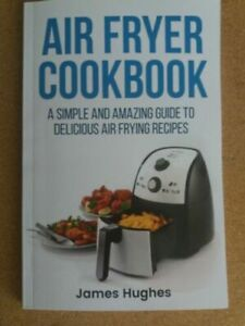 AIR FRYER COOKBOOK Simple And Amazing Guide To Delicious Frying Recipes FreeShip