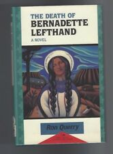 """RON QUERRY -""""The Death of Bernadette Lefthand"""" - (1st Edition 1993) SIGNED"""