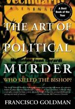 The Art of Political Murder: Who Killed the Bishop?, Goldman, Francisco, Good Bo