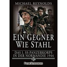 EIN GEGNER WIE STAHL Panzerkorps Normandie 1944 Leibstandarte Panzerdivision NEU